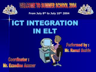 ICT INTEGRATION    IN ELT