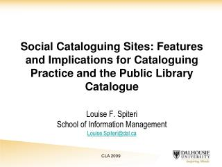 Louise F. Spiteri School of Information Management Louise.Spiteri@dal