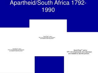 Apartheid/South Africa 1792-1990