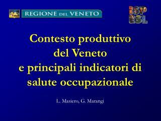 Contesto produttivo  del Veneto  e principali indicatori di salute occupazionale