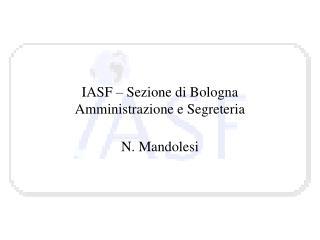 IASF � Sezione di Bologna Amministrazione e Segreteria