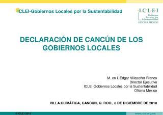 DECLARACI�N DE CANC�N DE LOS GOBIERNOS LOCALES