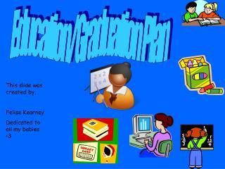 Education/Graduation Plan