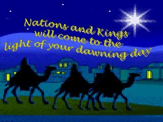 Nations and Kings  will come to the  light of your dawning day