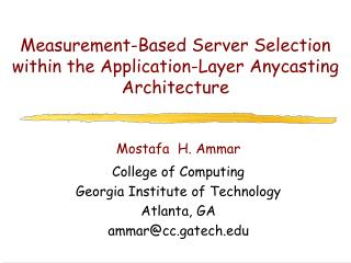 Measurement-Based Server Selection within the Application-Layer Anycasting Architecture