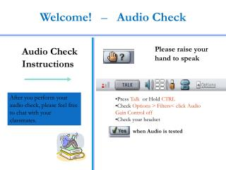 Welcome!    �    Audio Check