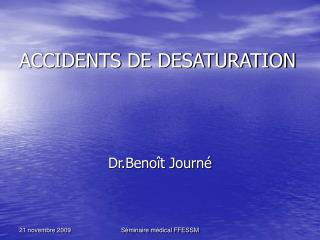 ACCIDENTS DE DESATURATION