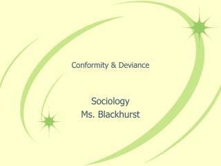 Conformity & Deviance
