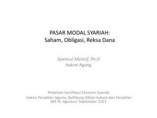 PASAR MODAL SYARIAH:  Saham, Obligasi, Reksa Dana