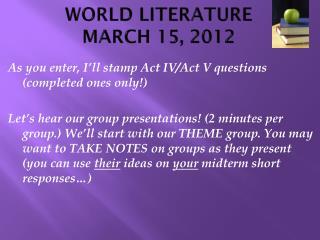 WORLD LITERATURE MARCH 15, 2012