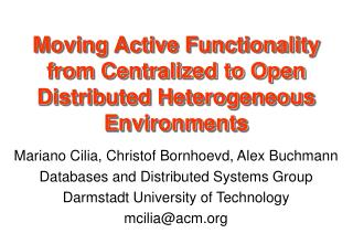 Moving Active Functionality from Centralized to Open Distributed Heterogeneous Environments