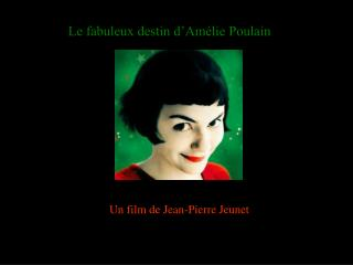 Un film de Jean-Pierre Jeunet