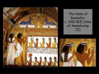 The tomb of Sennefer,  c. 1410 BCE (time of Amenhotep II)