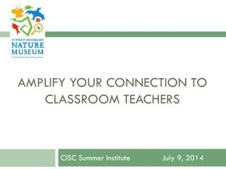AMPLIFY YOUR CONNECTION TO CLASSROOM TEACHERS