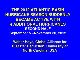 Walter Hays, Global Alliance for Disaster Reduction, University of North Carolina, USA