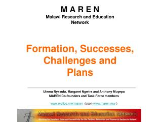 M A R E N Malawi Research and Education Network Formation, Successes, Challenges and  Plans