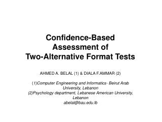 Confidence-Based Assessment of Two-Alternative Format Tests AHMED A. BELAL (1) & DIALA F.AMMAR (2)