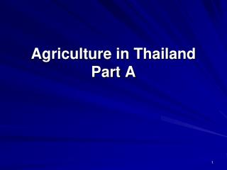 Agriculture in Thailand Part A