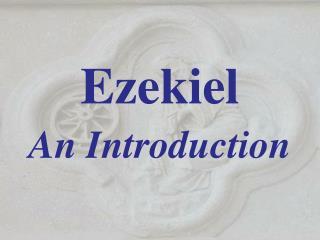Ezekiel  An Introduction