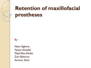 Retention of maxillofacial prostheses