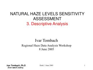 NATURAL HAZE LEVELS SENSITIVITY ASSESSMENT 3. Descriptive Analysis