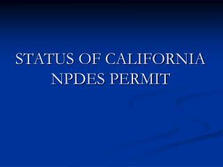 STATUS OF CALIFORNIA NPDES PERMIT