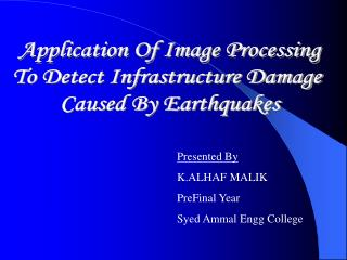 Application Of Image Processing To Detect Infrastructure Damage  Caused By Earthquakes
