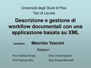 Descrizione e gestione di  workflow documentali con una applicazione basata su XML