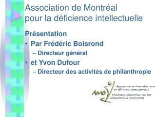 Association de Montr�al  pour la d�ficience intellectuelle