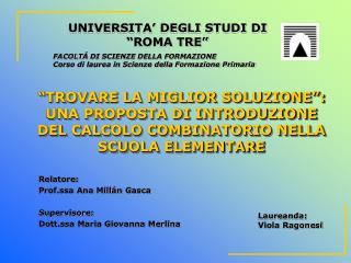 Relatore: Prof.ssa Ana Mill á n Gasca Supervisore: Dott.ssa Maria Giovanna Merlina