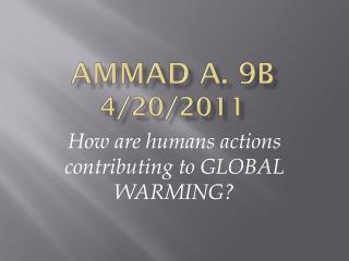 Ammad A.  9 9B                               4/20/2011