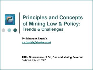 Principles and Concepts of Mining Law & Policy:  Trends & Challenges
