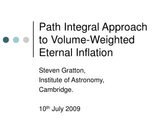 Path Integral Approach to Volume-Weighted Eternal Inflation