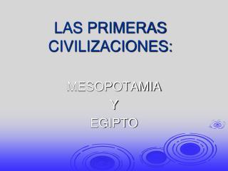 LAS PRIMERAS CIVILIZACIONES: