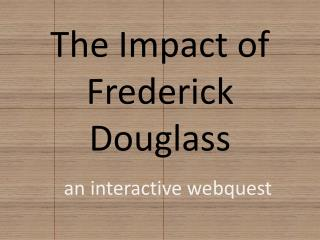 The Impact of Frederick Douglass