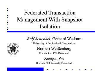 Federated Transaction Management With Snapshot Isolation