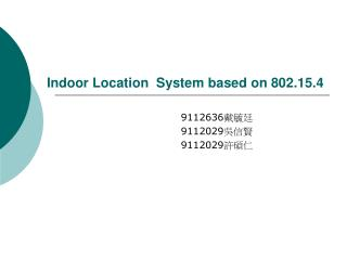 Indoor Location  System based on 802.15.4