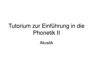 Tutorium zur Einführung in die Phonetik II