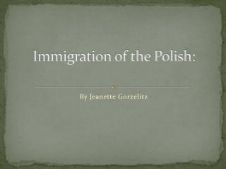 Immigration of the Polish: