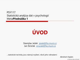 PSY117  Statistická analýza dat v psychologii Meta Přednáška 1