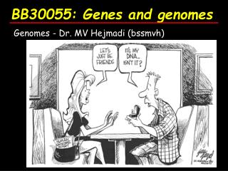 BB30055: Genes and genomes