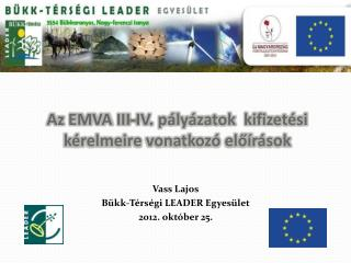 Az EMVA III-IV. pályázatok  kifizetési kérelmeire vonatkozó előírások