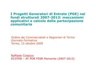 Ordine dei Commercialisti e Ragionieri di Torino Giornata Formativa Torino, 15 ottobre 2009