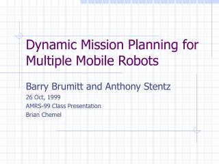 Dynamic Mission Planning for Multiple Mobile Robots
