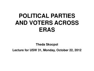 POLITICAL PARTIES  AND VOTERS ACROSS ERAS
