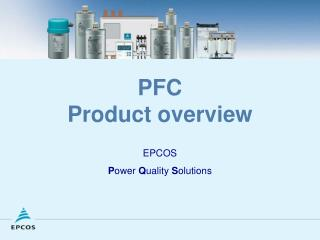 PFC  Product overview