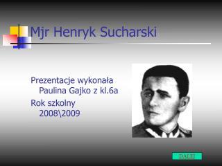 Mjr Henryk Sucharski