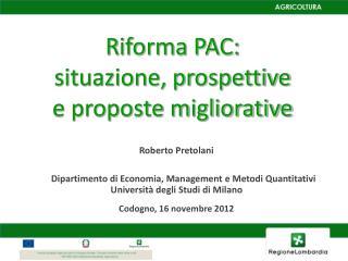 R iforma PAC:  situazione, prospettive e proposte migliorative