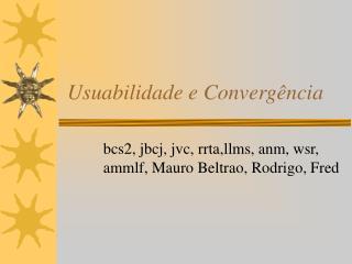 Usuabilidade e Convergência
