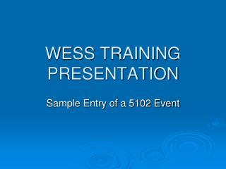 WESS  TRAINING PRESENTATION